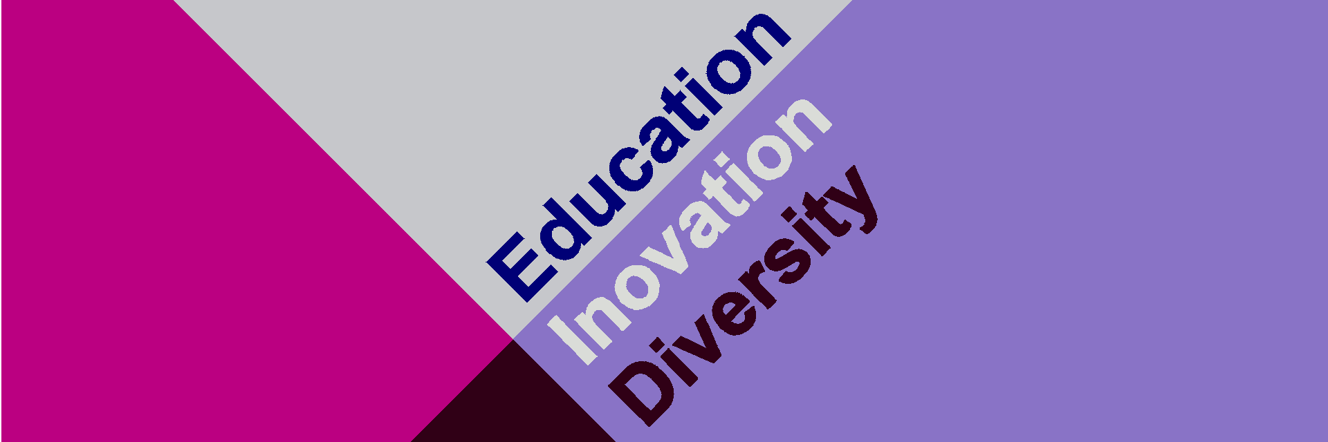EDUCATION. INNOVATION. DIVERSITY